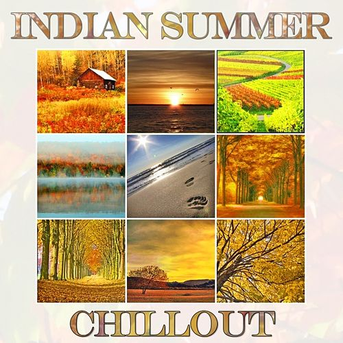Indian Summer Chillout (Autumn Lounge Cafe Sunset Moods) by Various Artists