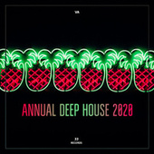 Annual Deep House 2020 by Various Artists