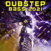 Dubstep Bass 2021 by Various Artists