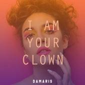 I Am Your Clown de Damaris