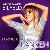 Hör nicht auf zu tanzen (Radio Version) von Annemarie Eilfeld