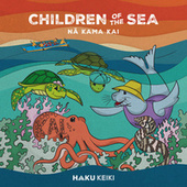 Children of the Sea (Na Kama Kai) by Haku Keiki