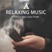 Relaxing Music (Follow Your Own Truth) von Relaxing Music (1)