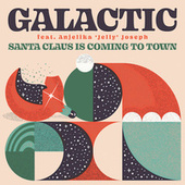 Santa Claus is Coming to Town (feat. Anjelika 'Jelly' Joseph) by Galactic