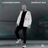 Interplay 2020 (Mixed by Alexander Popov) by Alexander Popov