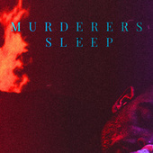 Sleep by The Murderers