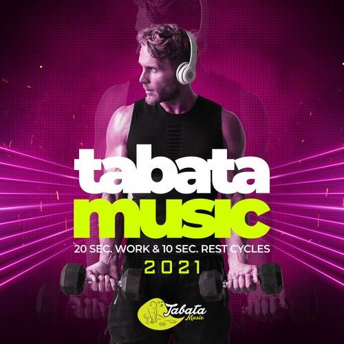 Tabata Songs 2021: 20 Sec. Work & 10 Sec. Rest Cycles de Tabata Music