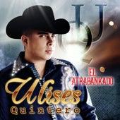 El Atrabankado by Ulises Quintero
