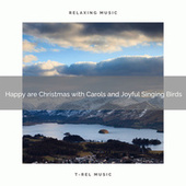 Happy are Christmas with Carols and Joyful Singing Birds de White Noise Research (1)