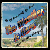 The Weather Is Here, Wish You Were Beautiful by The Jeff Benedict Big Big Band