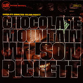 Chocolate Mountain by Wilson Pickett