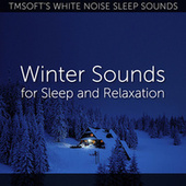 Winter Sounds for Sleep and Relaxation by Tmsoft's White Noise Sleep Sounds