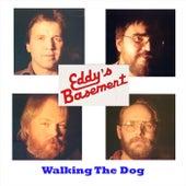 Walking the Dog by Eddy's Basement