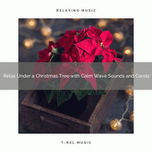 Relax Under a Christmas Tree with Calm Wave Sounds and Carols von Sea Waves Sounds