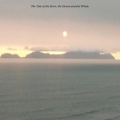 The Tale of the Siren, the Ocean and the Whale by Len
