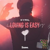Loving Is Easy by Kyril