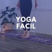 Yoga Facil: A Melhor Música para Yoga Asana, Respiração, Meditação e Relaxamento de Relaxphonic
