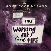 Working For A Good Tip by Home Cookin' Band
