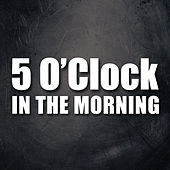 5 O'Clock in the Morning - Single by Hip Hop's Finest