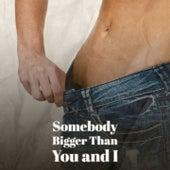 Somebody Bigger Than You and I by Mahalia Jackson, George Melachrino, Sam Cooke
