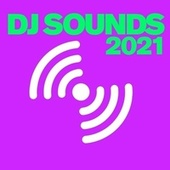 DJ Sounds 2021 by Various Artists