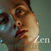 Zen: Piano for Relaxation by Various Artists