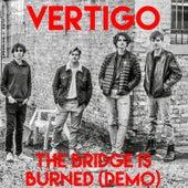 The Bridge Is Burned (Demo) by Vertigo