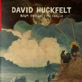 Room Enough, Time Enough de David Huckfelt