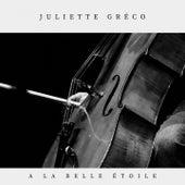 A la belle étoile von Juliette Greco