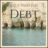 Jesus Paid the Debt von The Spirit Of Memphis Quartet, Sister Rosetta Tharpe, Mahalia Jackson, The Soul Stirrers, Sam Cooke