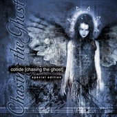 Chasing the Ghost (Special Edition) by Collide