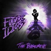 The Basement de Future Idiots