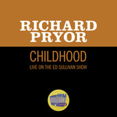 Childhood (Live On The Ed Sullivan Show, May 12, 1968) by Richard Pryor