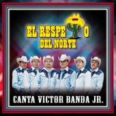 Canta Victor Banda Jr. von El Respeto del Norte