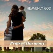 Heavenly God de Praise and Harmony