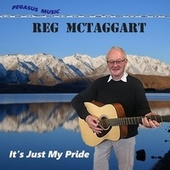 It's Just My Pride by Reg McTaggart