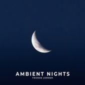 Ambient Nights von Thomas Lemmer