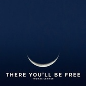 There You'll Be Free von Thomas Lemmer