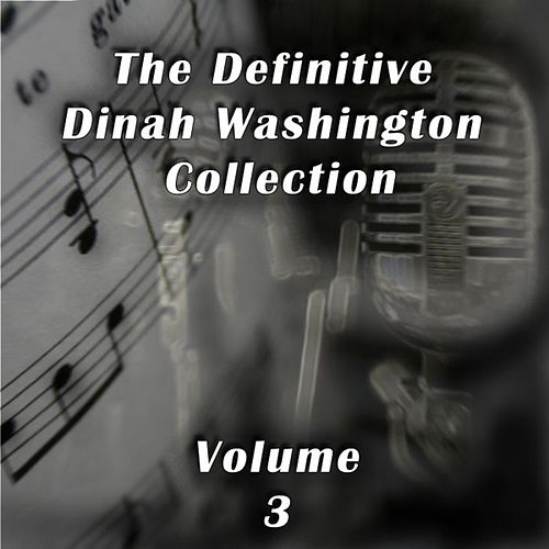 The Definitive Dinah Washington Collection, Vol. 3 by Dinah Washington