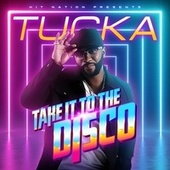 Take It to the Disco by Tucka