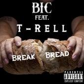 Break Bread (feat. T-Rell) by Bic