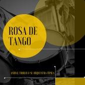 Rosa de Tango de Anibal Troilo