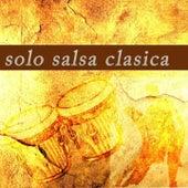 Solo Salsa Clasica de Fruko Y Sus Tesos, Grupo Niche, Héctor Lavoe, Henry Fiol, Angel canales, Eddie Santiago