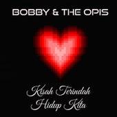 Kisah Terindah Hidup Kita by Bobby