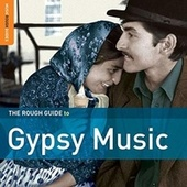 Rough Guide: Gypsy Music by Various Artists