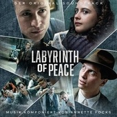 Frieden (Labyrinth of Peace) (Original Soundtrack) von Annette Focks