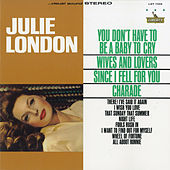 You Don't Have to Be a Baby to Cry by Julie London