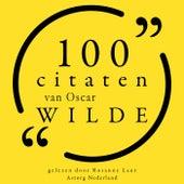 100 citaten van Oscar Wilde (Collectie 100 Citaten van) by Oscar Wilde