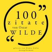 100 Zitate von Oscar Wilde (Sammlung 100 Zitate) by Oscar Wilde