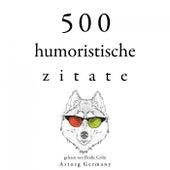 500 humoristische Zitate (Sammlung bester Zitate) by Oscar Wilde